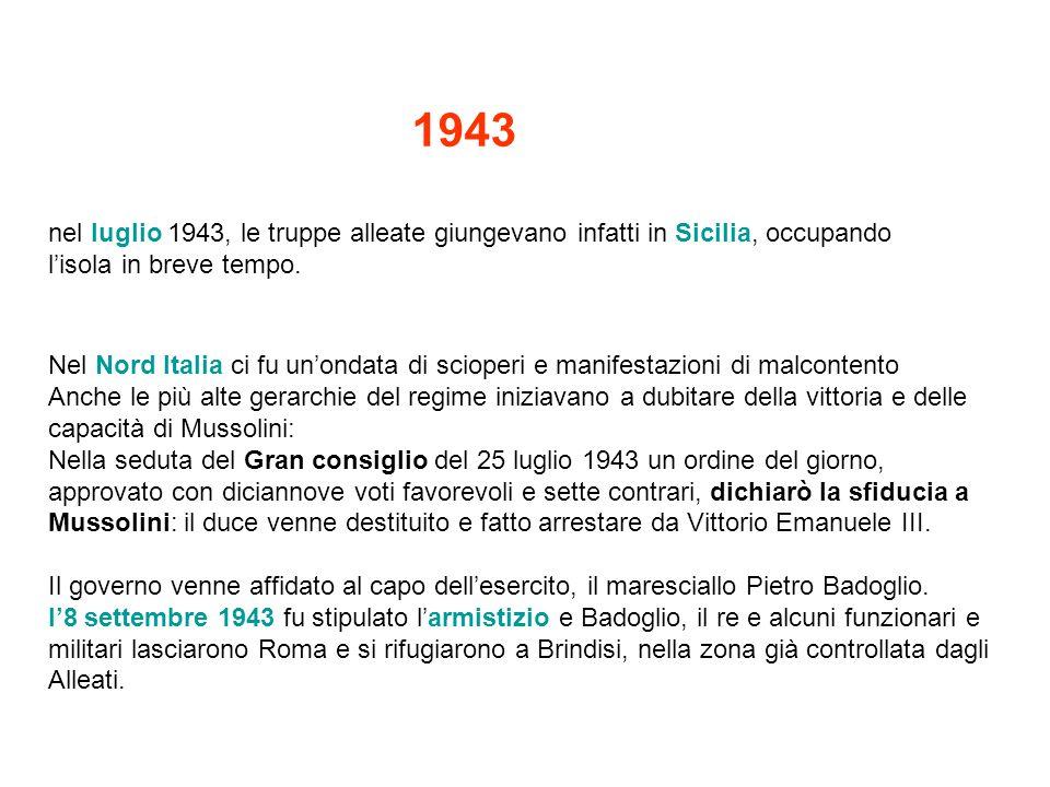 1943 nel luglio 1943, le truppe alleate giungevano infatti in Sicilia, occupando. l'isola in breve tempo.