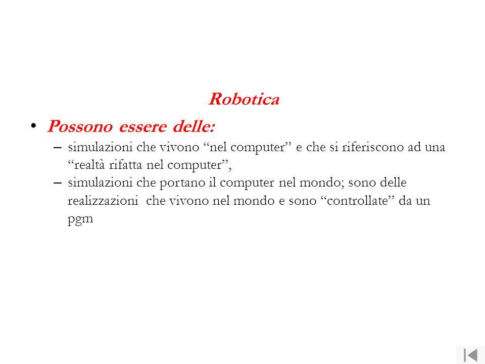 Robotica Possono essere delle: