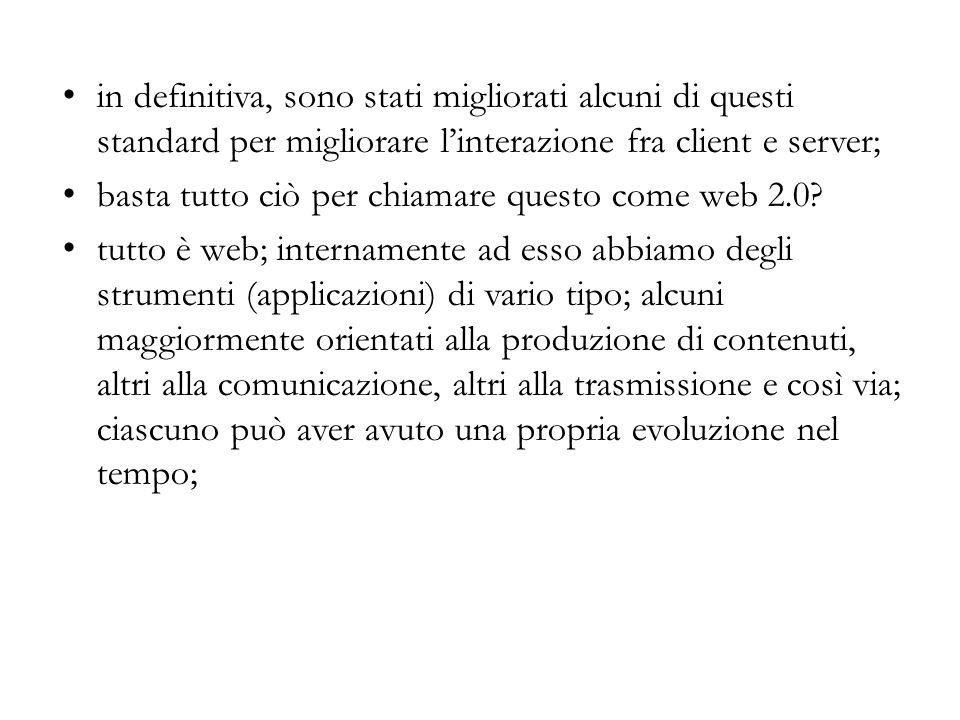 in definitiva, sono stati migliorati alcuni di questi standard per migliorare l'interazione fra client e server;