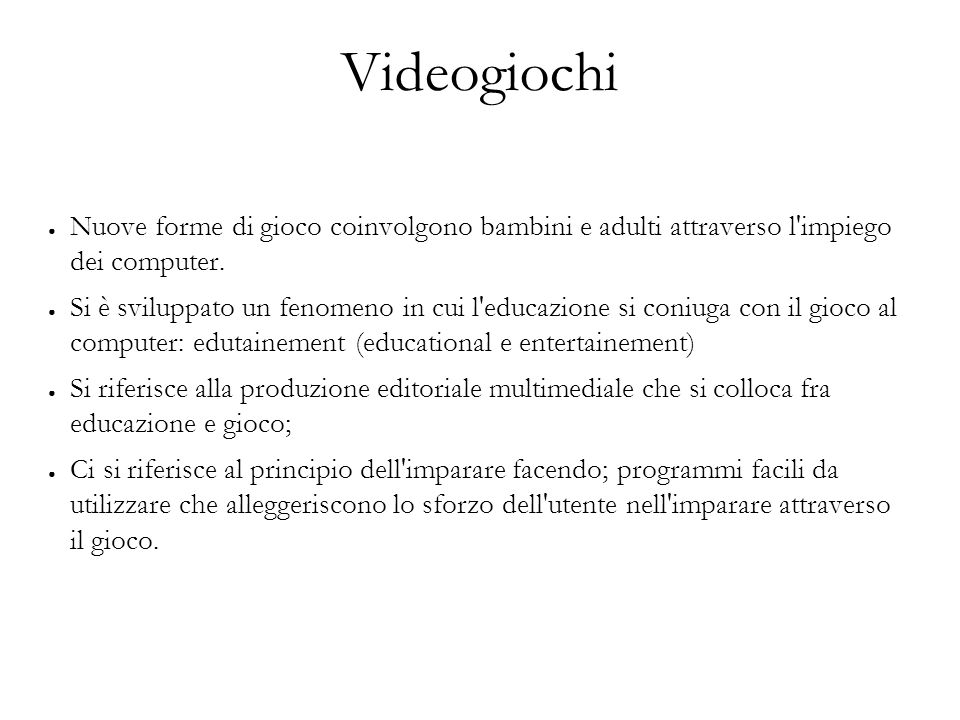 Videogiochi Nuove forme di gioco coinvolgono bambini e adulti attraverso l impiego dei computer.
