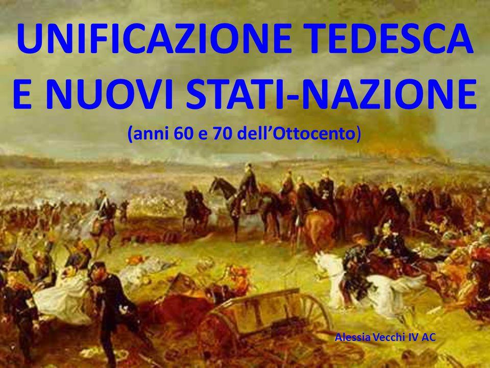 UNIFICAZIONE TEDESCA E NUOVI STATI-NAZIONE (anni 60 e 70 dell'Ottocento)