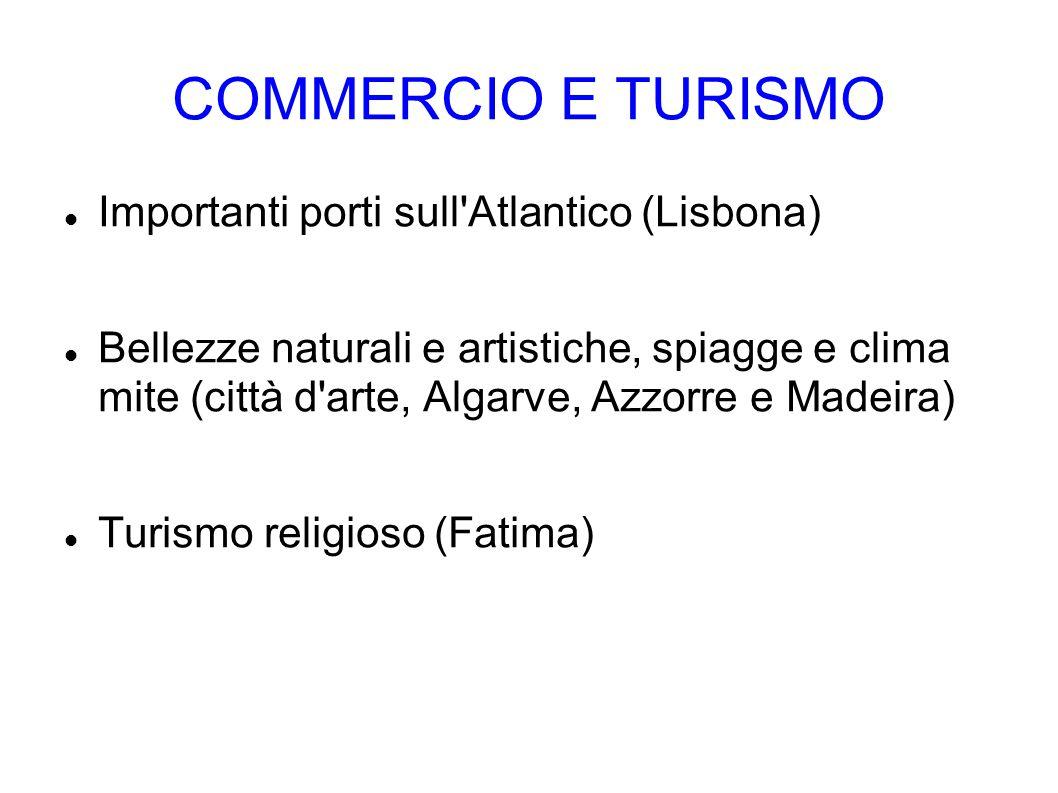 COMMERCIO E TURISMO Importanti porti sull Atlantico (Lisbona)