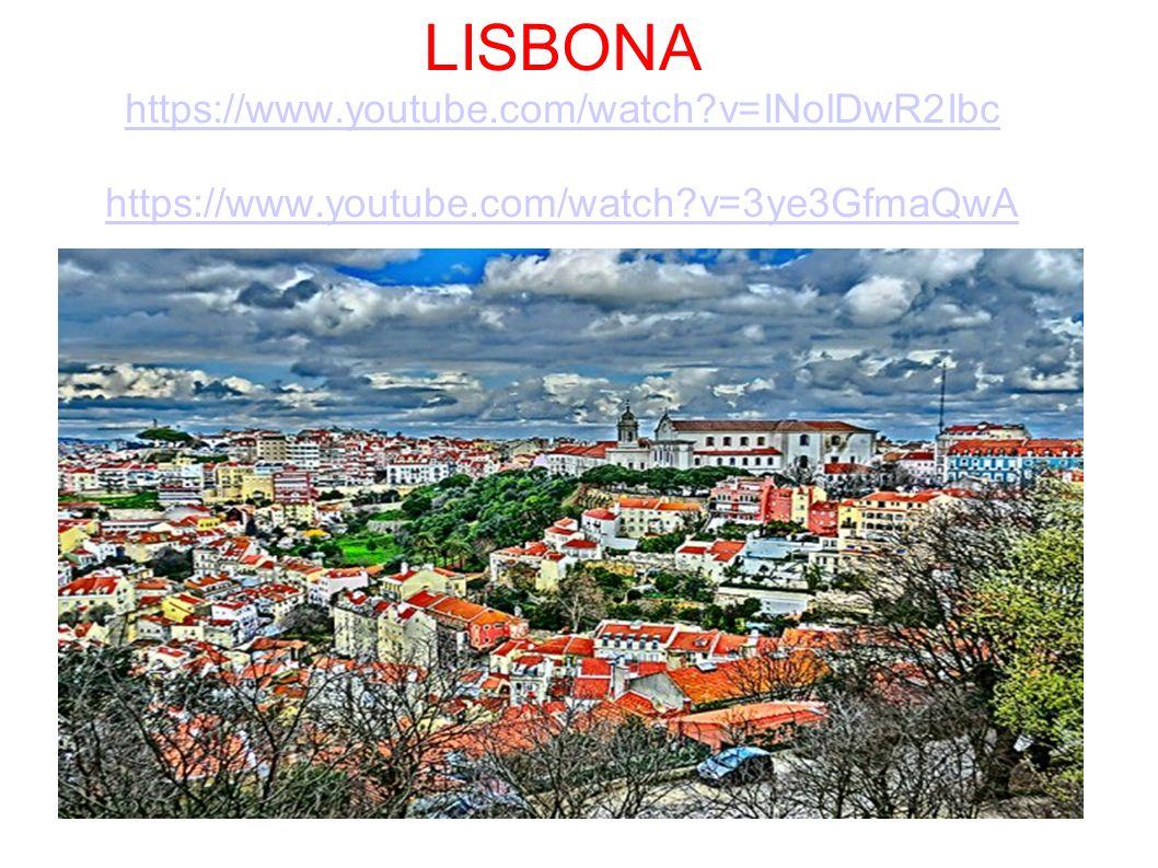 LISBONA https://www. youtube. com/watch. v=INolDwR2Ibc https://www