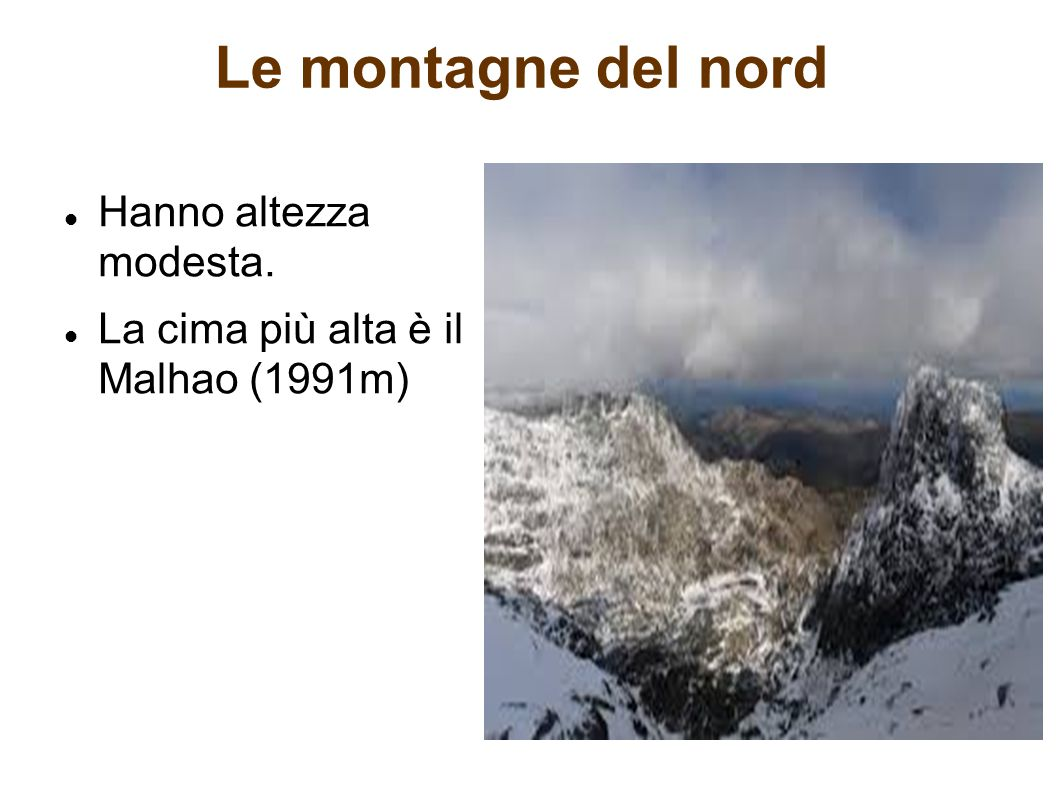 Le montagne del nord Hanno altezza modesta.