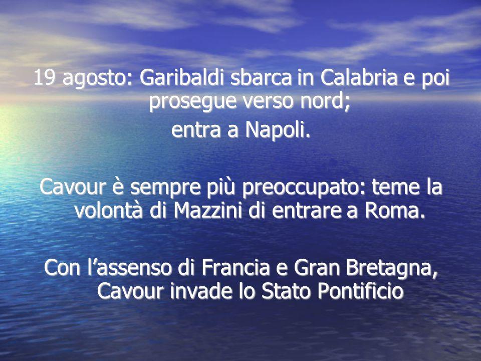 19 agosto: Garibaldi sbarca in Calabria e poi prosegue verso nord;
