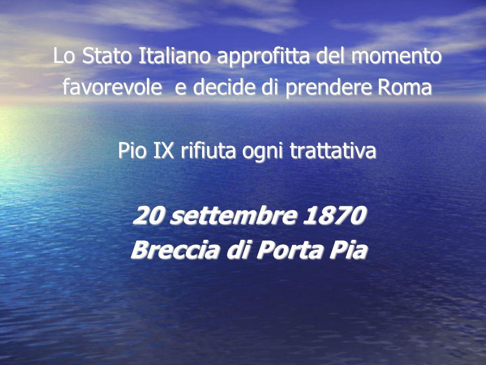 20 settembre 1870 Breccia di Porta Pia