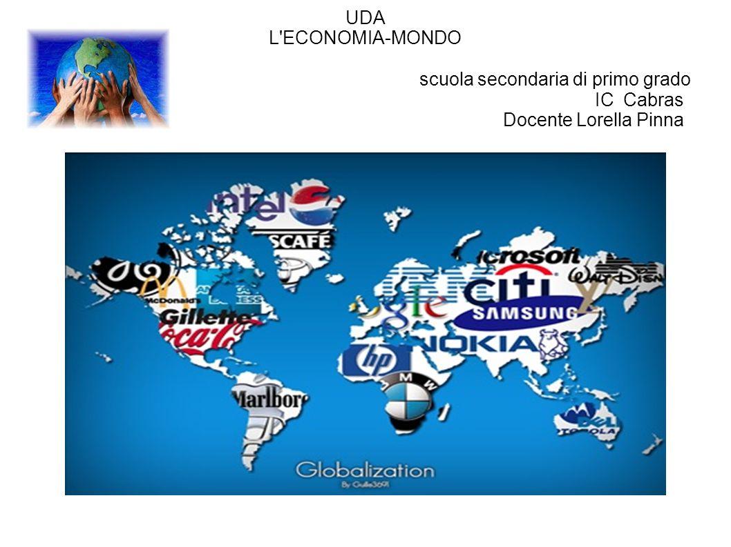 UDA L ECONOMIA-MONDO scuola secondaria di primo grado IC Cabras Docente Lorella Pinna