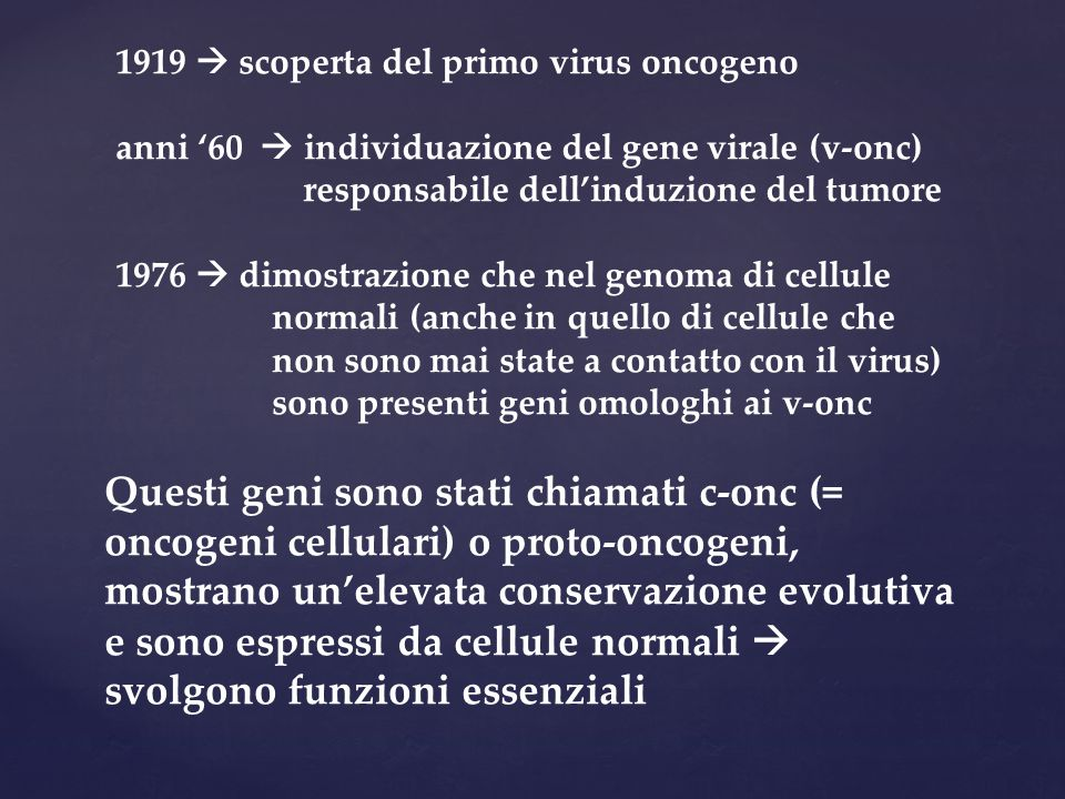 1919  scoperta del primo virus oncogeno