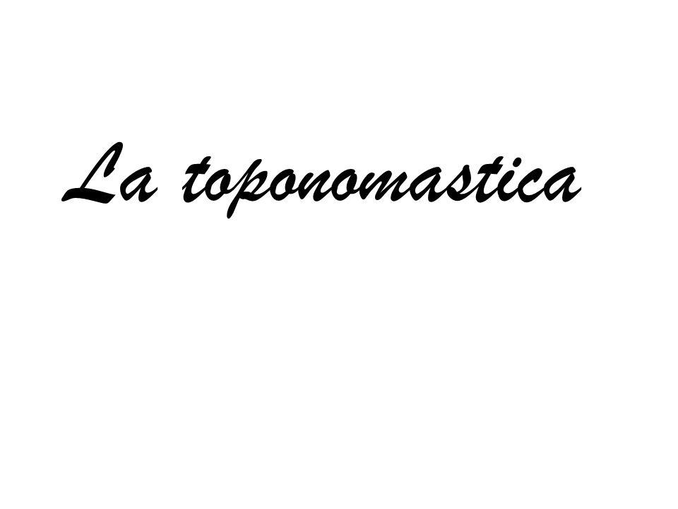 La toponomastica