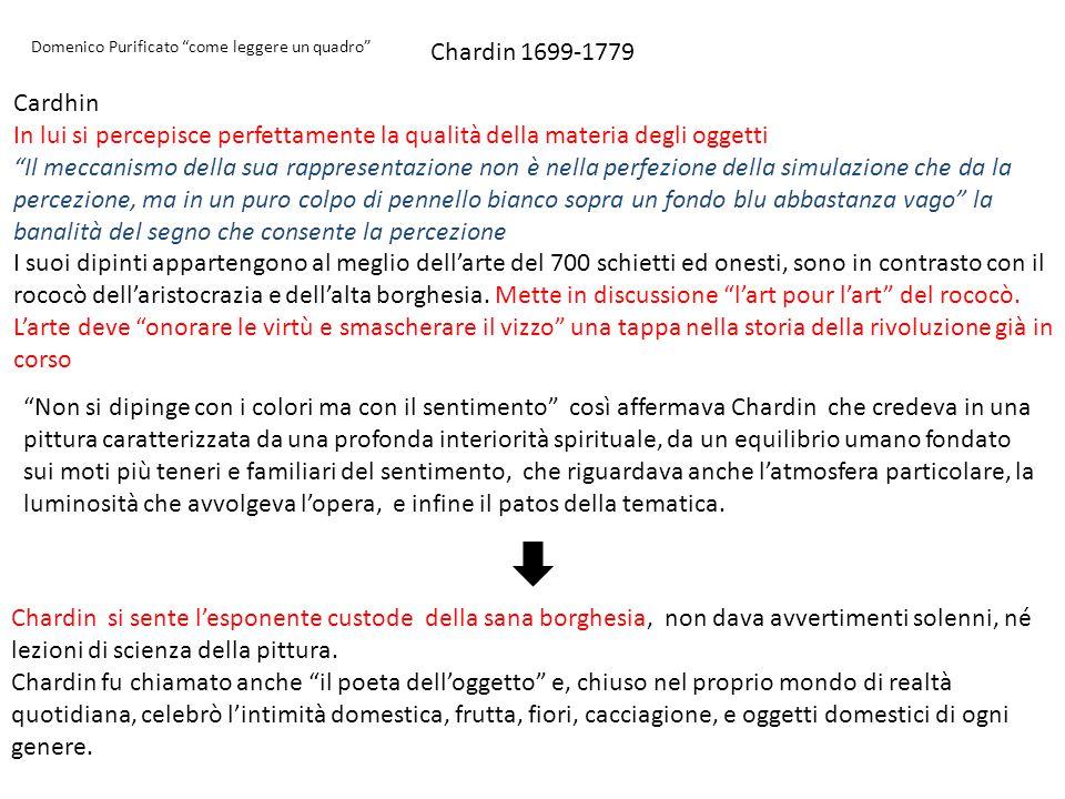 Chardin 1699-1779 Domenico Purificato come leggere un quadro Cardhin. In lui si percepisce perfettamente la qualità della materia degli oggetti.