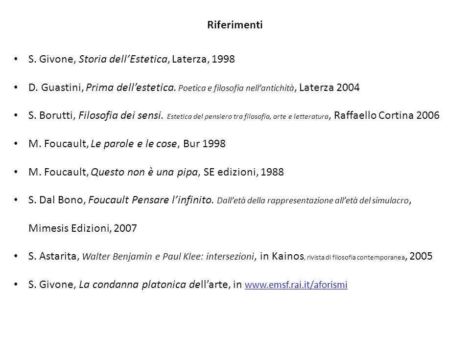 Riferimenti S. Givone, Storia dell'Estetica, Laterza, 1998. D. Guastini, Prima dell'estetica. Poetica e filosofia nell'antichità, Laterza 2004.