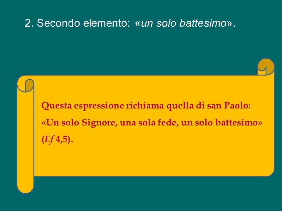 2. Secondo elemento: «un solo battesimo».