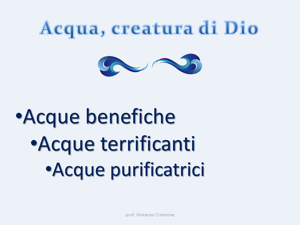 Acque benefiche Acque terrificanti Acque purificatrici