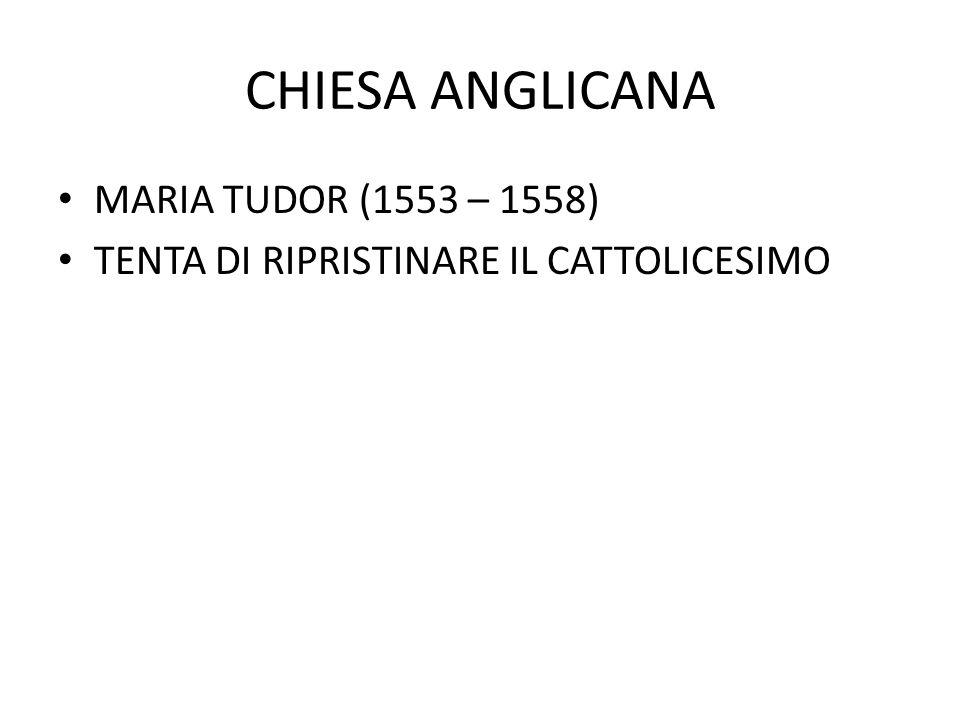 CHIESA ANGLICANA MARIA TUDOR (1553 – 1558)