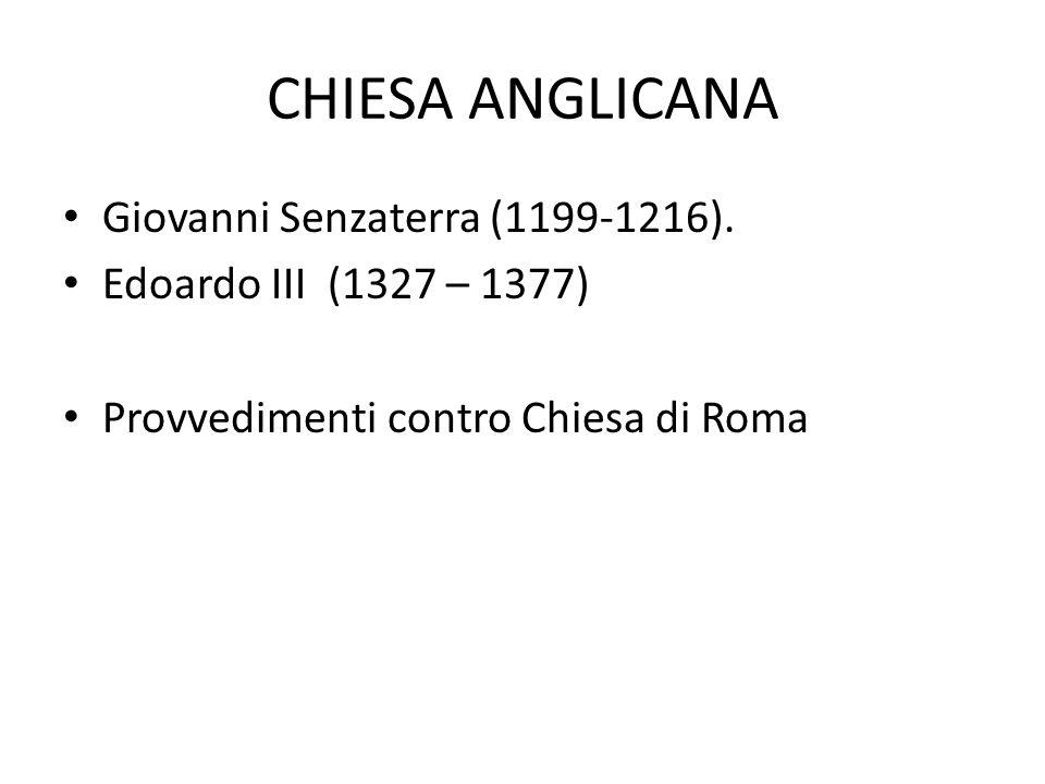 CHIESA ANGLICANA Giovanni Senzaterra (1199-1216).