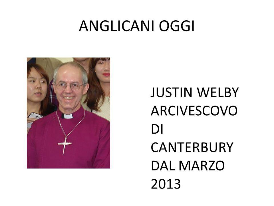 ANGLICANI OGGI JUSTIN WELBY ARCIVESCOVO DI CANTERBURY DAL MARZO 2013
