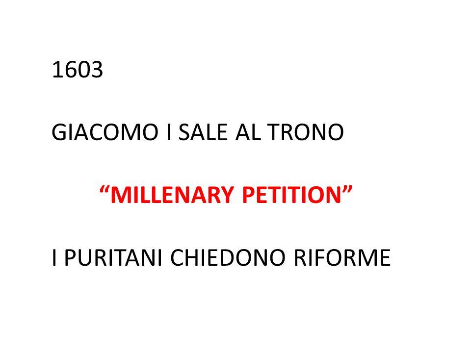1603 GIACOMO I SALE AL TRONO MILLENARY PETITION I PURITANI CHIEDONO RIFORME