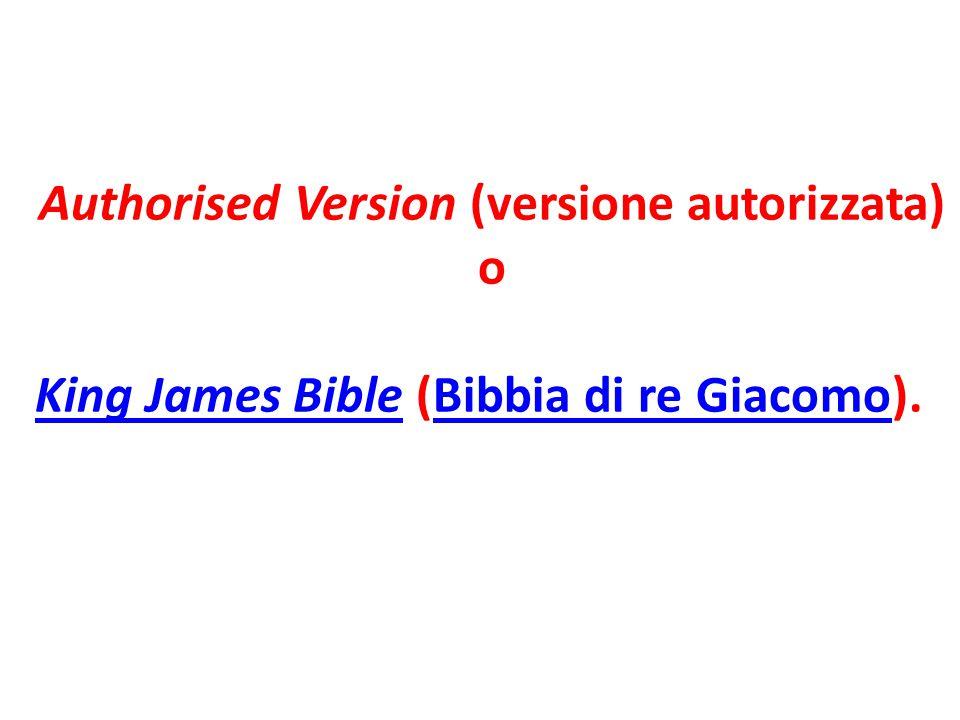 Authorised Version (versione autorizzata) o