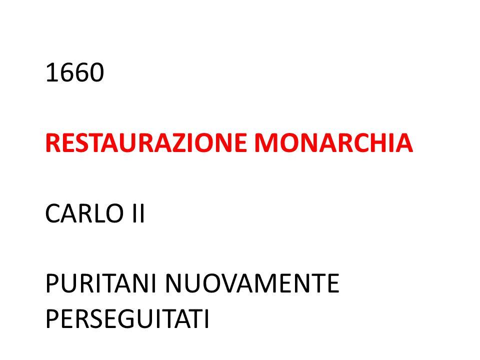 1660 RESTAURAZIONE MONARCHIA CARLO II PURITANI NUOVAMENTE PERSEGUITATI