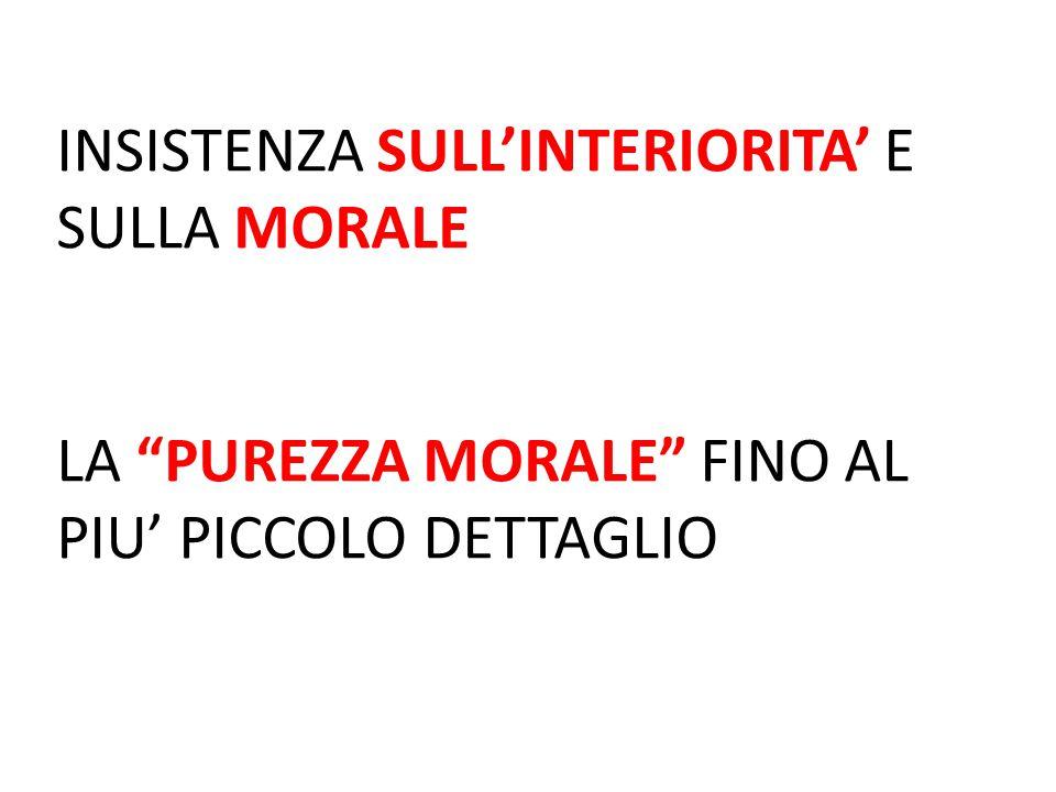 INSISTENZA SULL'INTERIORITA' E SULLA MORALE