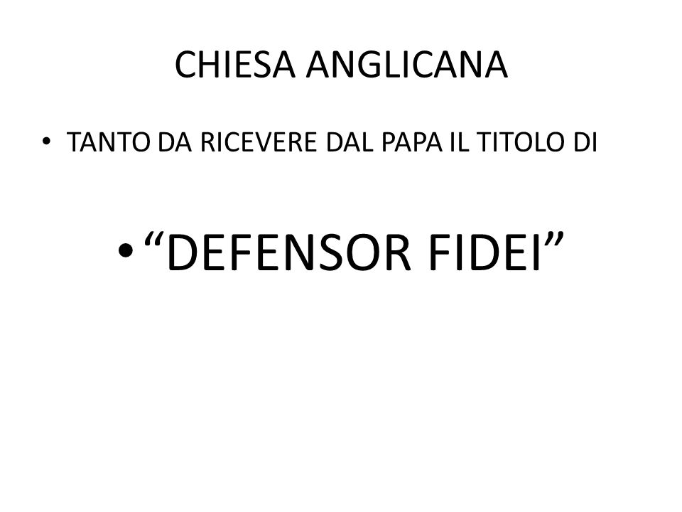 DEFENSOR FIDEI CHIESA ANGLICANA