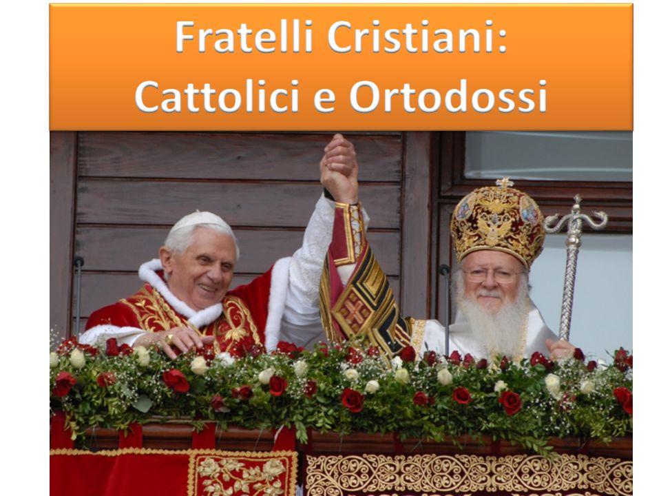 Fratelli Cristiani: Cattolici e Ortodossi
