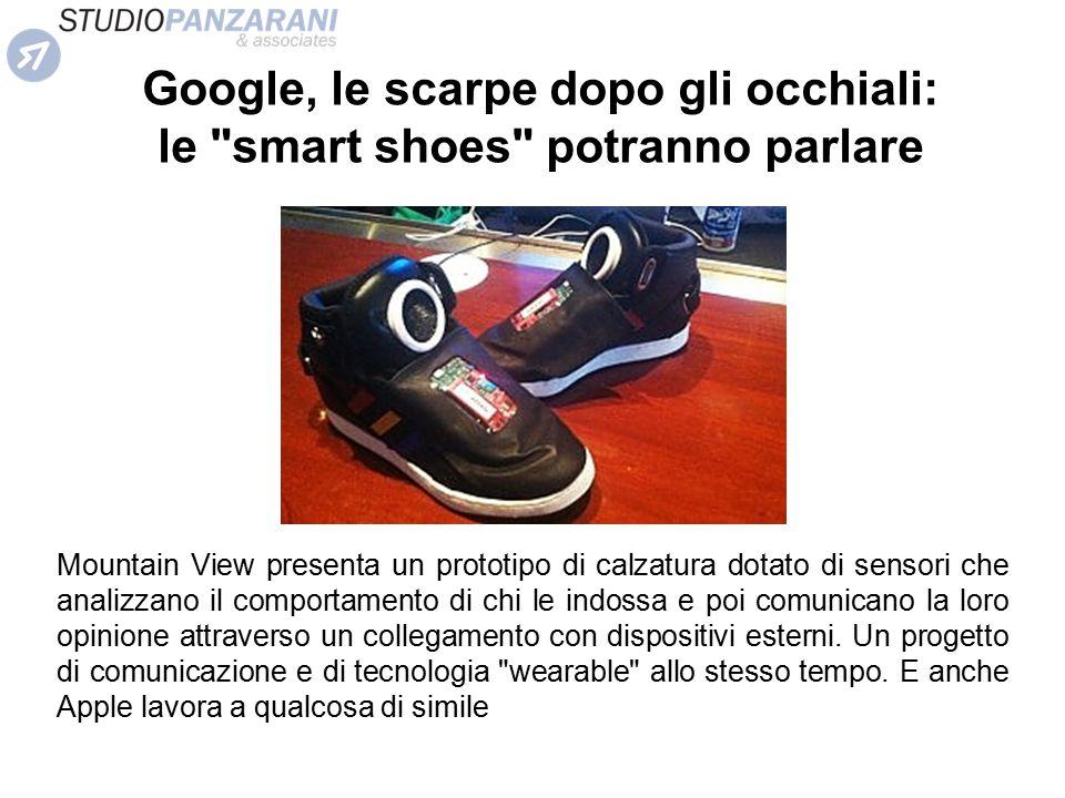 Google, le scarpe dopo gli occhiali: le smart shoes potranno parlare