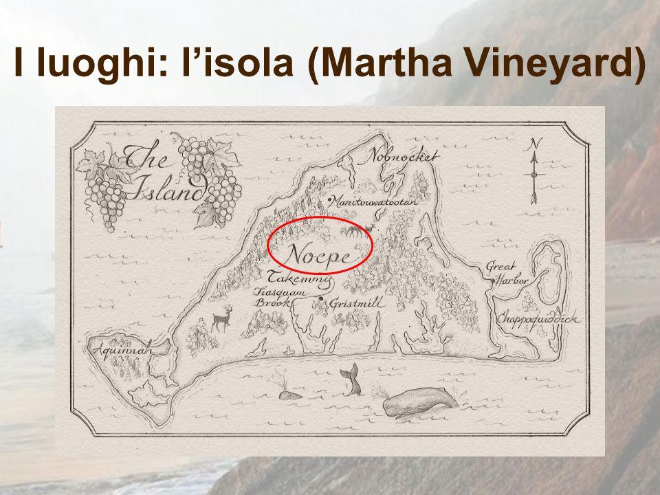 I luoghi: l'isola (Martha Vineyard)