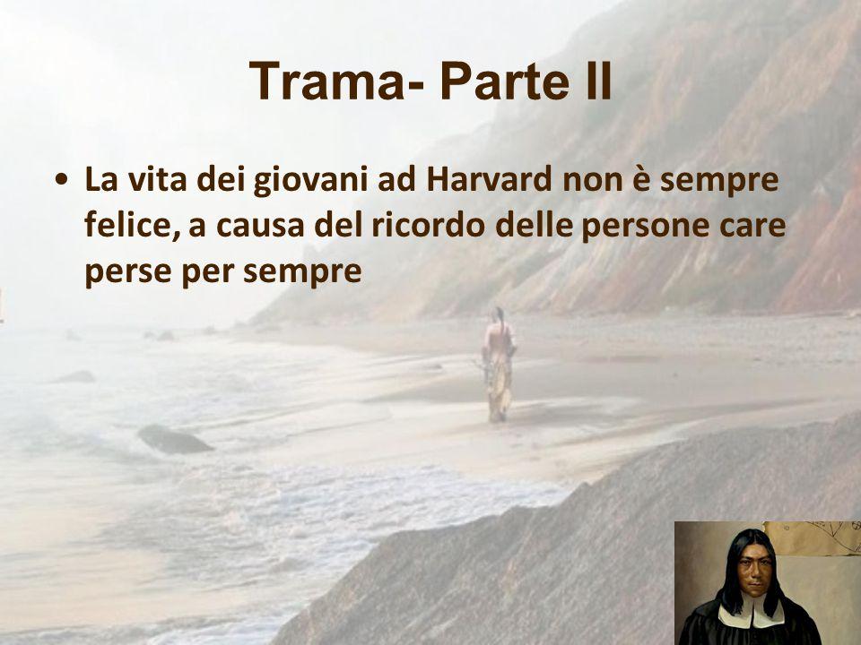 Trama- Parte II La vita dei giovani ad Harvard non è sempre felice, a causa del ricordo delle persone care perse per sempre.