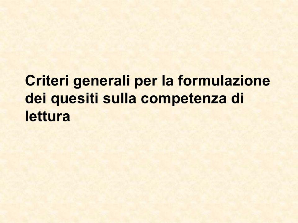 Criteri generali per la formulazione dei quesiti sulla competenza di lettura