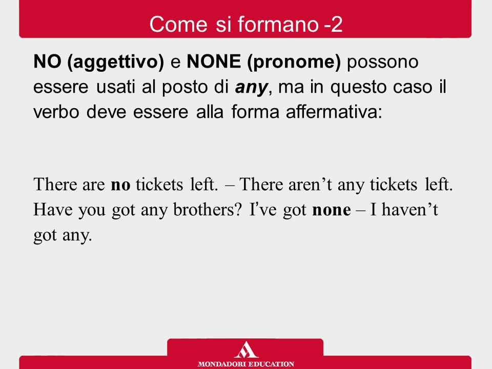 Come si formano -2 NO (aggettivo) e NONE (pronome) possono