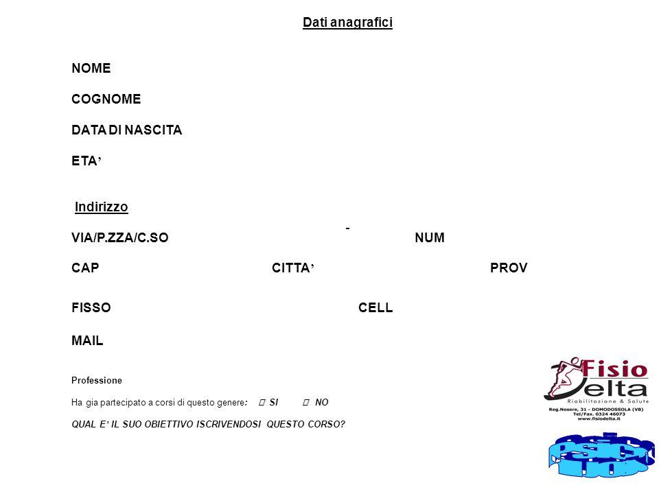 Psicotour Dati anagrafici NOME COGNOME DATA DI NASCITA ETA' Indirizzo