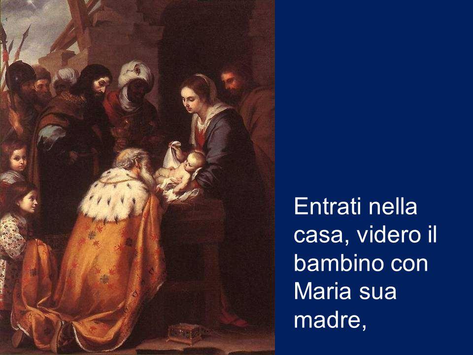 Entrati nella casa, videro il bambino con Maria sua madre,