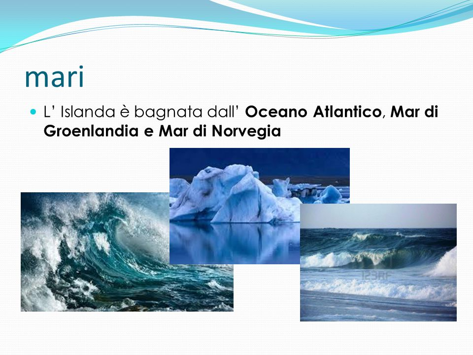 mari L' Islanda è bagnata dall' Oceano Atlantico, Mar di Groenlandia e Mar di Norvegia