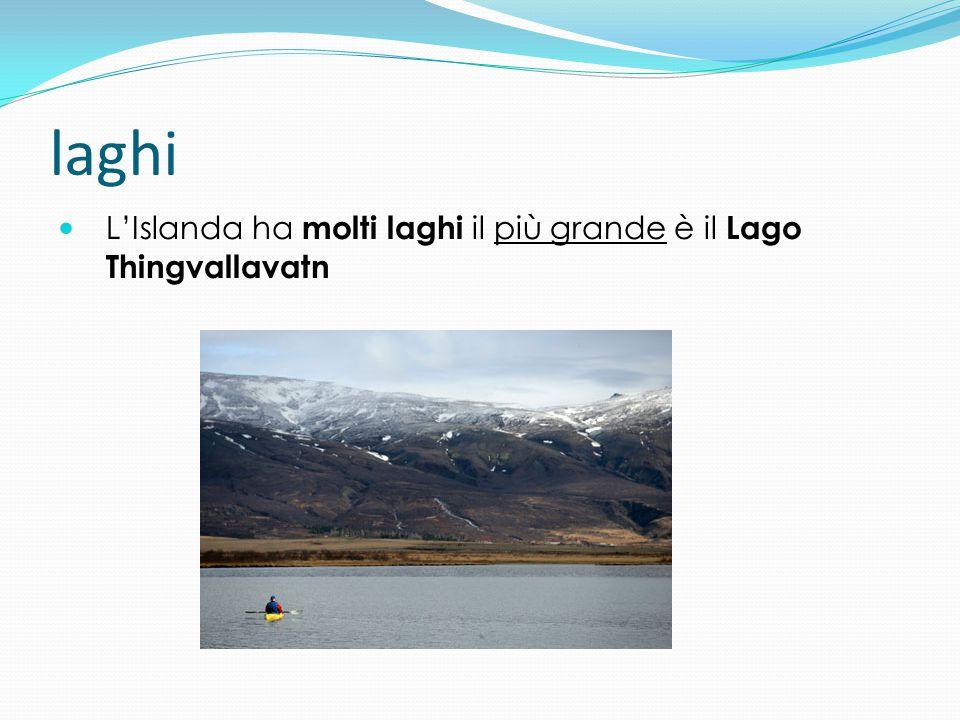 laghi L'Islanda ha molti laghi il più grande è il Lago Thingvallavatn