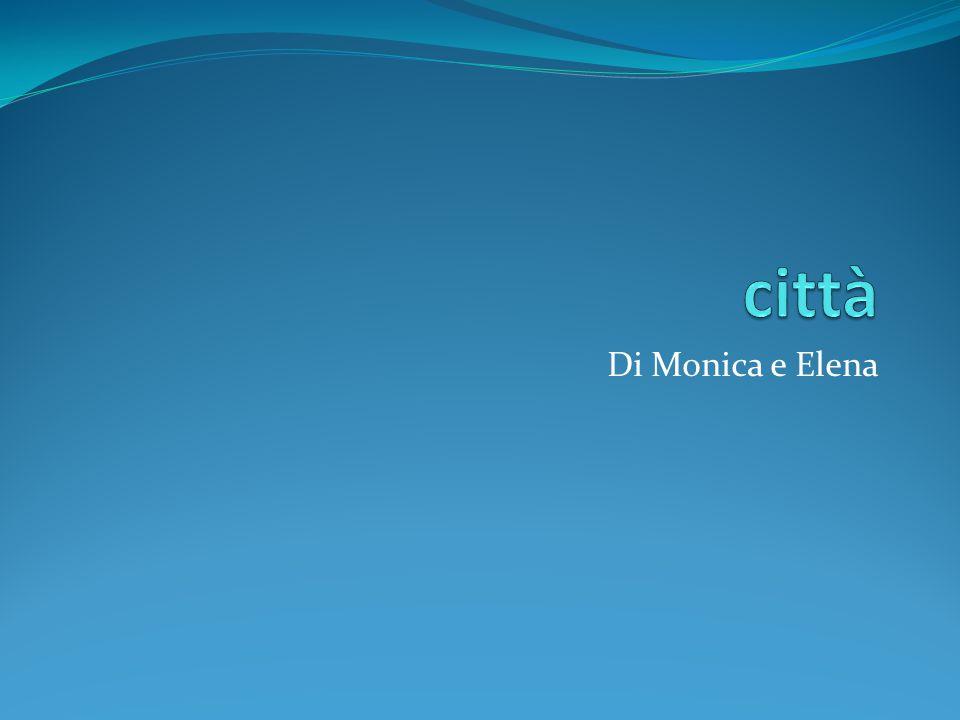 città Di Monica e Elena