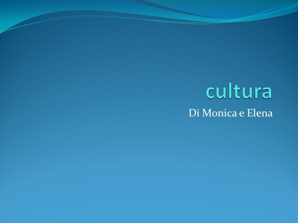 cultura Di Monica e Elena