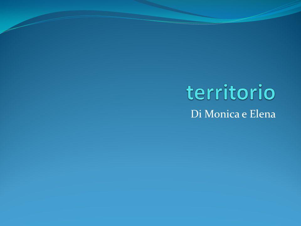 territorio Di Monica e Elena