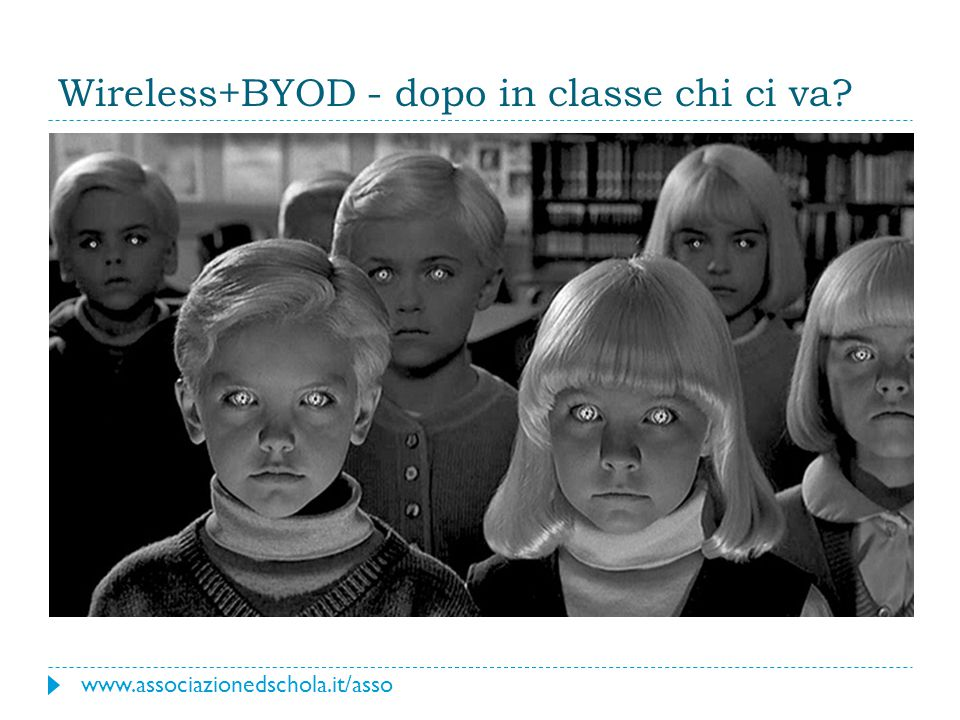 Wireless+BYOD - dopo in classe chi ci va