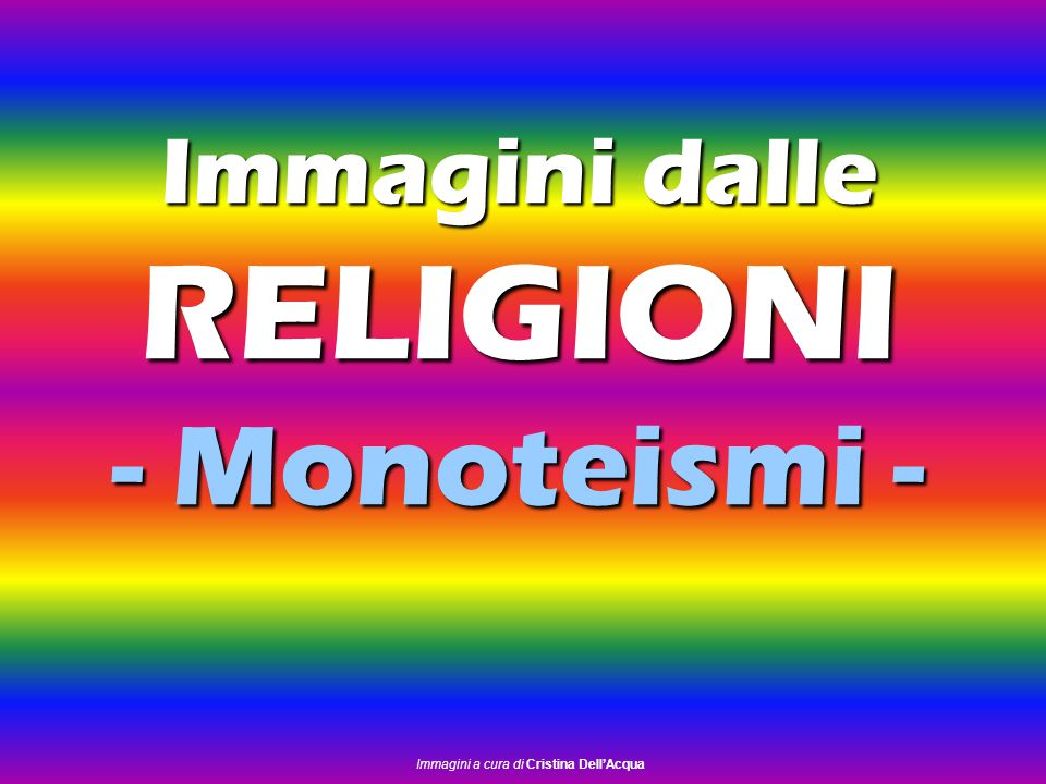 Immagini dalle RELIGIONI - Monoteismi -
