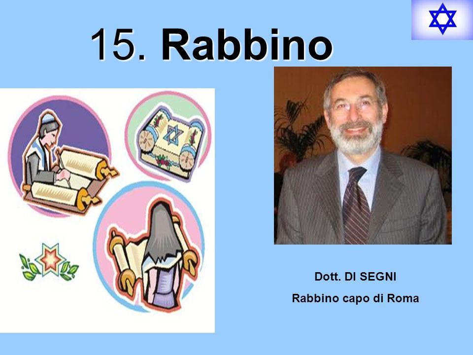 15. Rabbino Dott. DI SEGNI Rabbino capo di Roma