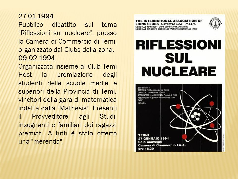 27.01.1994 Pubblico dibattito sul tema Riflessioni sul nucleare , presso la Camera di Commercio di Temi, organizzato dai Clubs della zona.