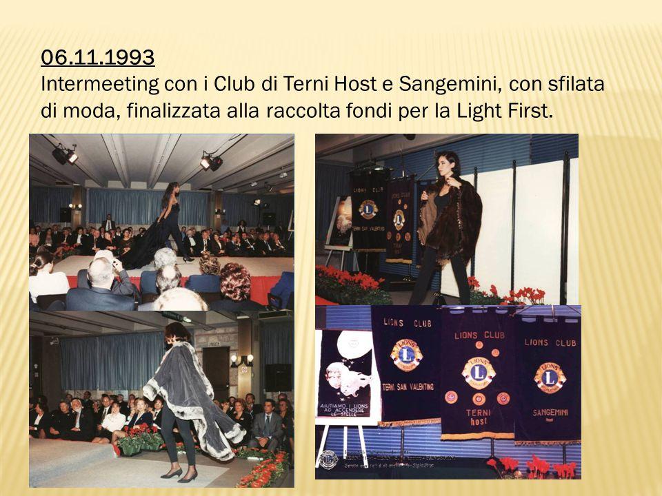 06.11.1993 Intermeeting con i Club di Terni Host e Sangemini, con sfilata di moda, finalizzata alla raccolta fondi per la Light First.