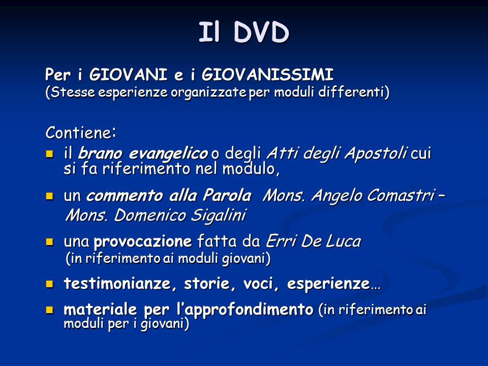 Il DVD Per i GIOVANI e i GIOVANISSIMI Contiene: