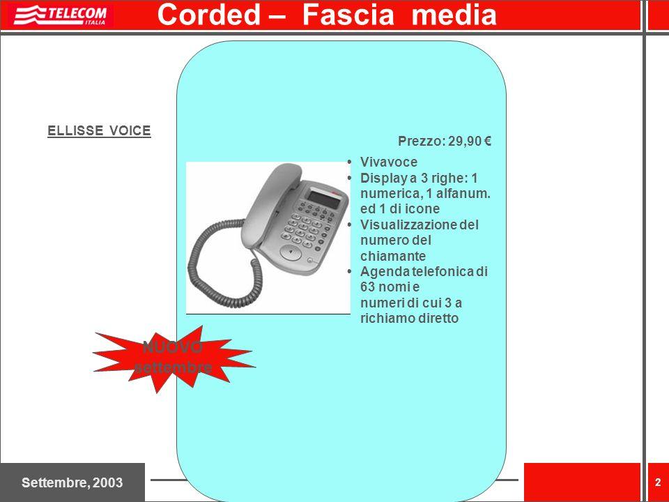 Corded – Fascia media NUOVO settembre ELLISSE VOICE Prezzo: 29,90 €