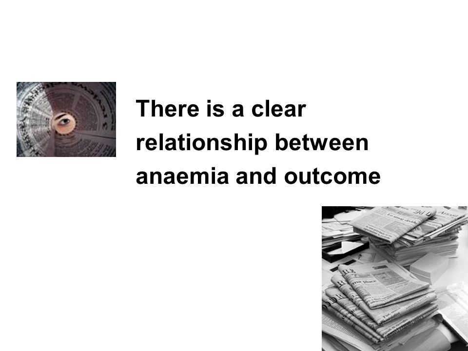 There is a clear relationship between anaemia and outcome