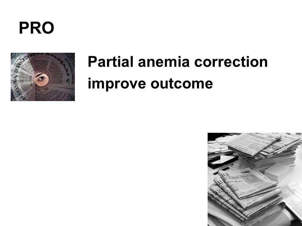 PRO Partial anemia correction improve outcome