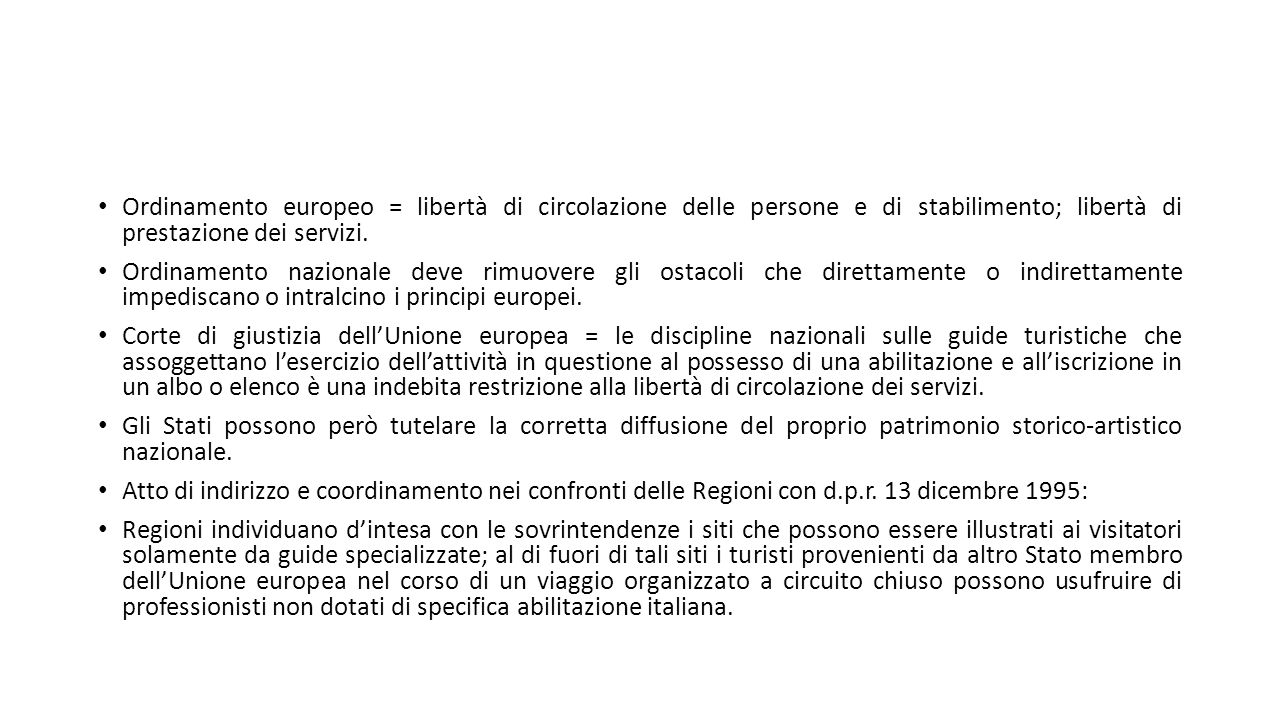 Ordinamento europeo = libertà di circolazione delle persone e di stabilimento; libertà di prestazione dei servizi.