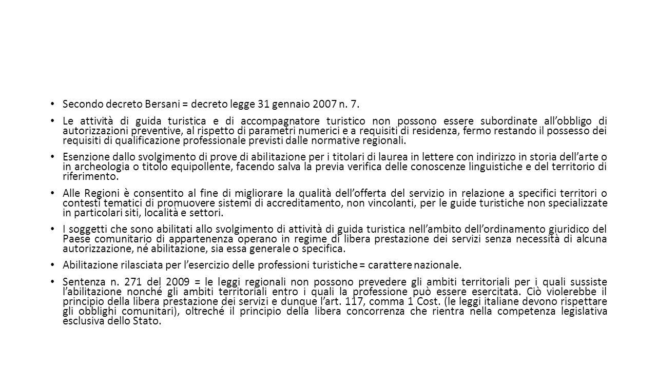 Secondo decreto Bersani = decreto legge 31 gennaio 2007 n. 7.