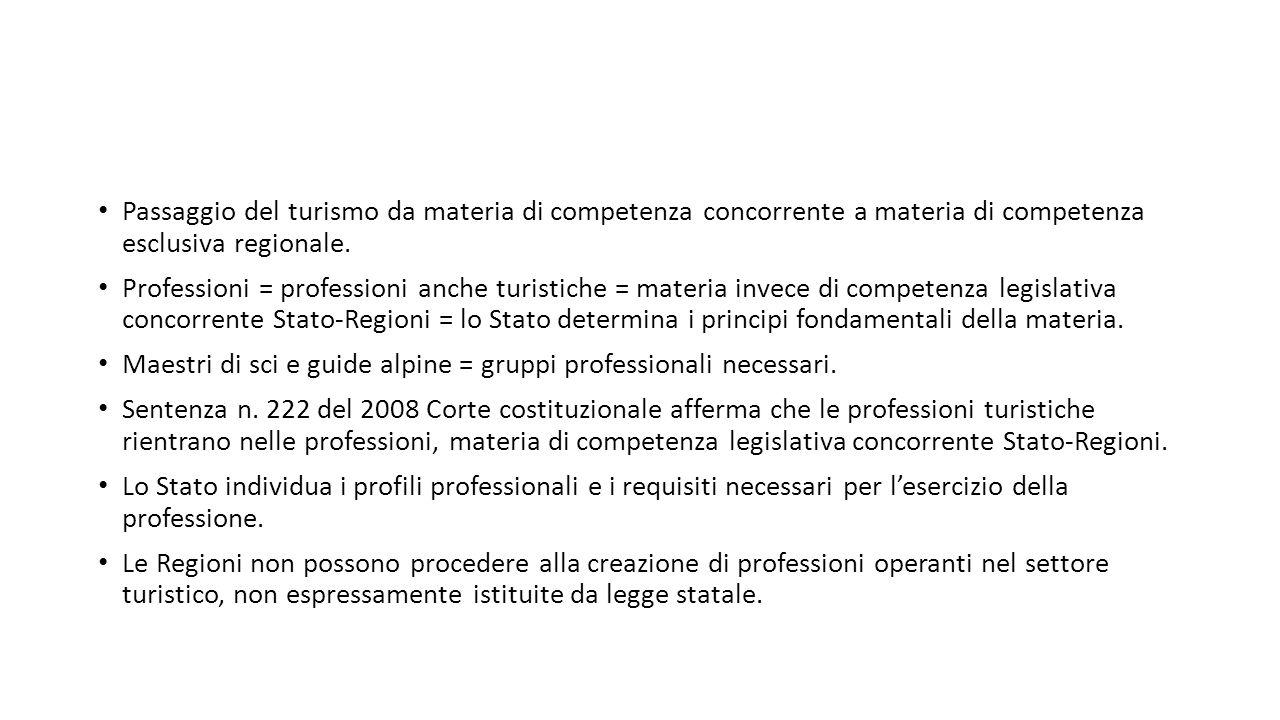 Passaggio del turismo da materia di competenza concorrente a materia di competenza esclusiva regionale.